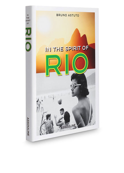 In the Spirit of Rio by Bruno Astuto