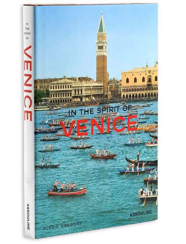 In the Spirit of Venice by Alexis Gregory