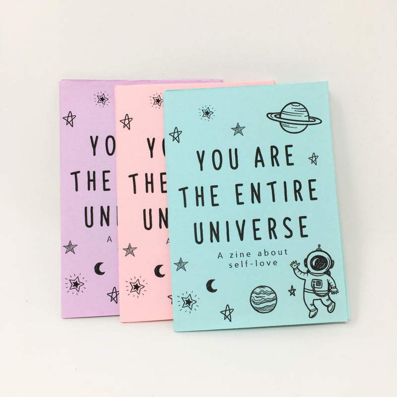 You Are The Entire Universe Zine