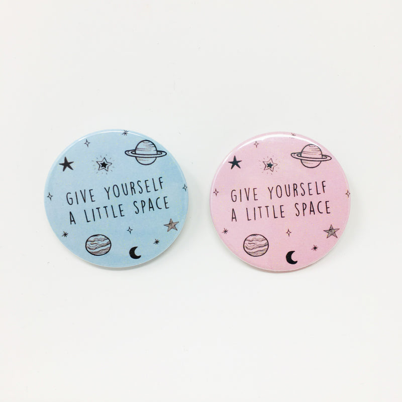 Give Yourself A Little Space Button
