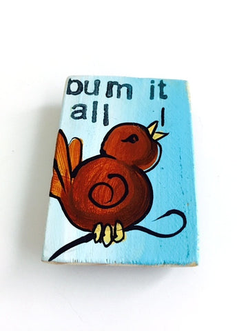 Bum It all Birdie Magnet