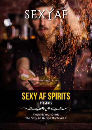 NEW - Sexy AF Spirits Recipe Book 2021