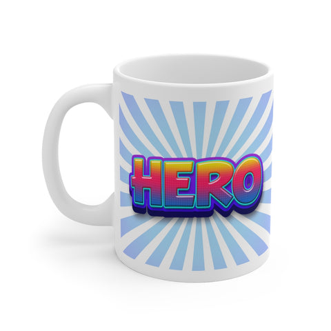 You are a HERO tea or coffee mug