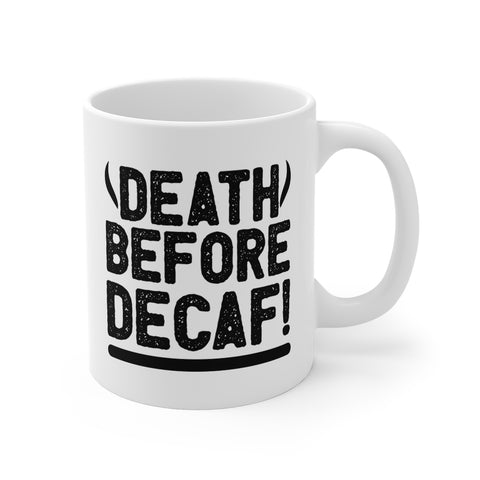 Death Before Decaf Tea or Coffee Mug. Fun Bold Design