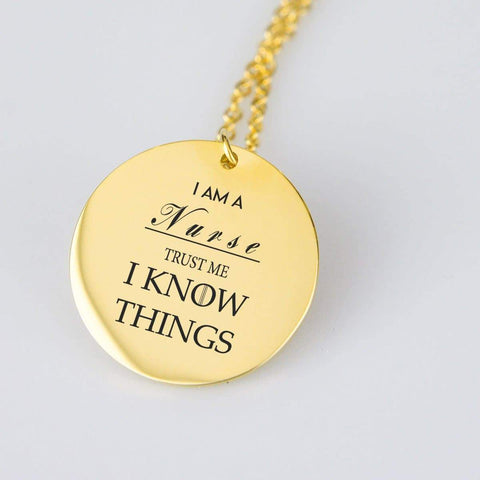 Image of I am a nurse and I Know Things. Stainless steel/gold pendant necklace. pendant Gold Plated Stainless Steel