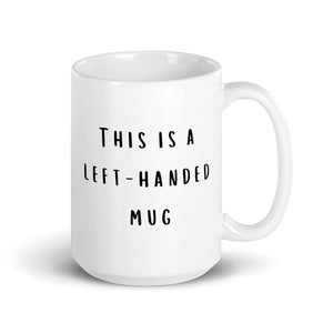 Left-Handed Mug! Quality tea or coffee mug. 15oz