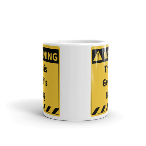 Image of Warning! This is Geoff's Tea or Coffee Mug. Personalize with your own name!