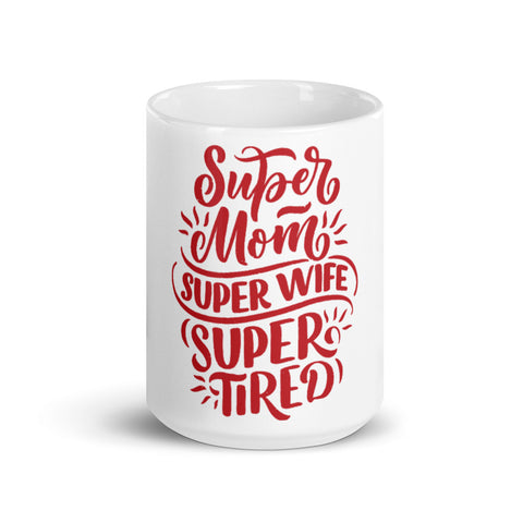 Image of Super Mom, Super Wife, Super Tired. RED Design Tea or Coffee Mug