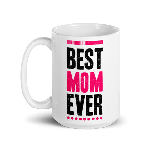 Image of Best Mom Ever. Tea or Coffee Mug.