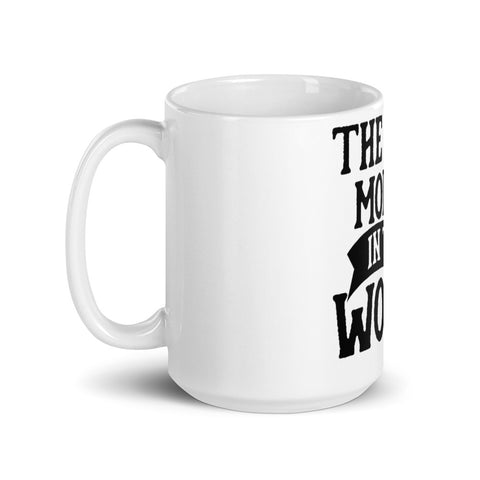The Best Mom In The World. Tea or Coffee Mug