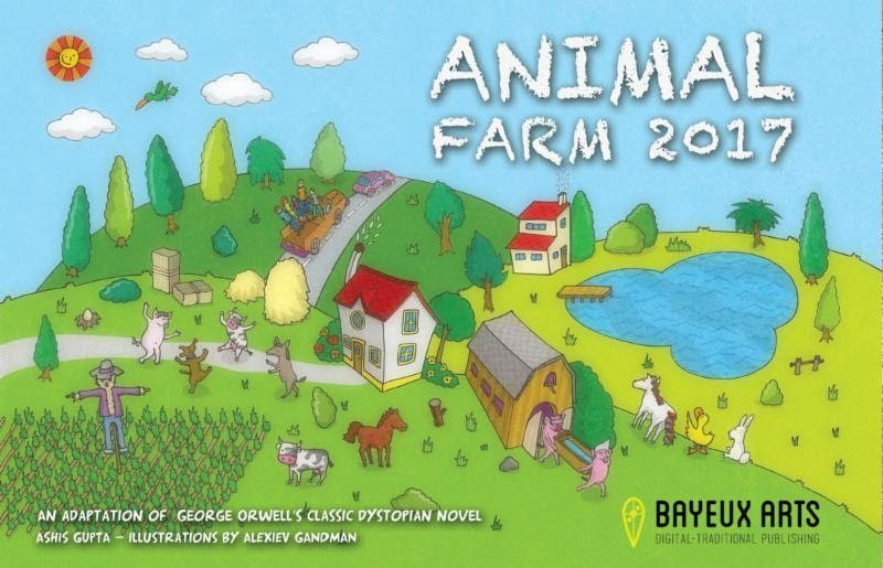 animal farm, 2017 – ashis gupta, illustrated by alexiev gandman
