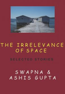 The Irrelevance of Space & Other Stories