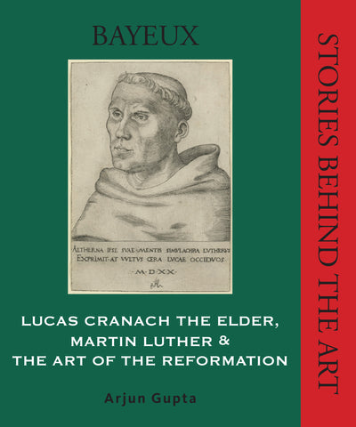 Lucas Cranach the Elder, Martin Luther and the Art of the Reformation