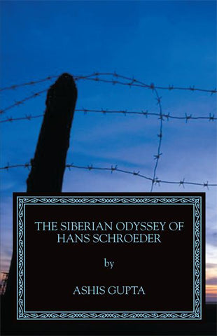 The Siberian Odyssey of Hans Schroeder