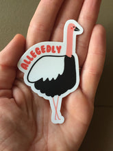 Load image into Gallery viewer, Allegedly Ostrich Magnet