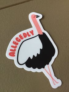 Allegedly Ostrich Magnet