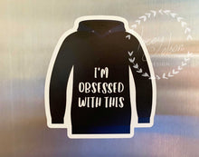 Load image into Gallery viewer, I'm Obsessed With This - David Black Hoodie Sticker