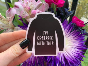 I'm Obsessed With This - David Black Hoodie Sticker