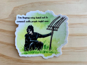 "David in Field Sticker - ""I'm trying hard not to connect with people right now"""