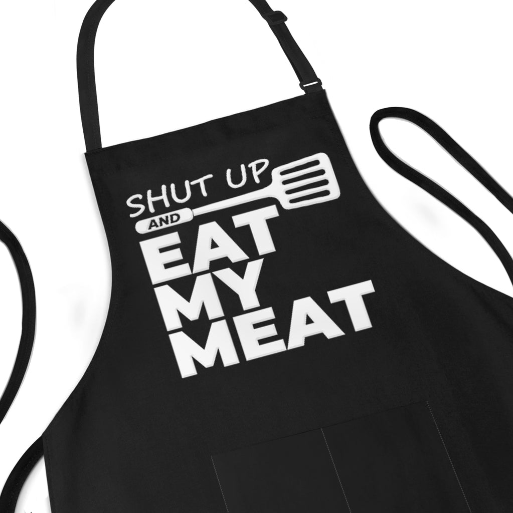Shut Up and Eat My Meat - Funny Grill Apron