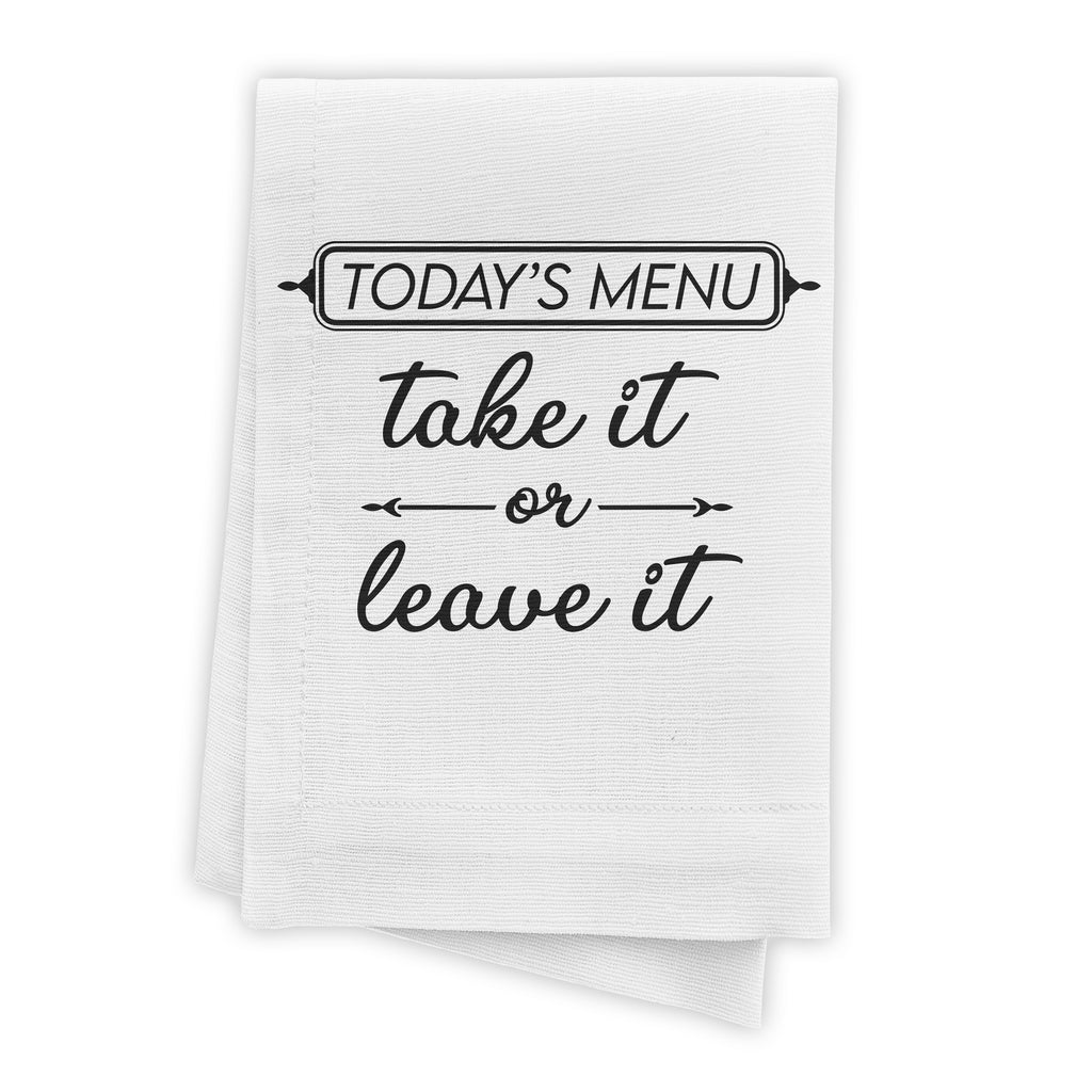Today's Menu Take It Or Leave It - Funny Kitchen Towel