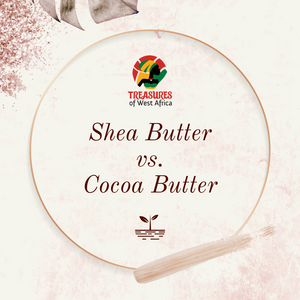 Shea butter vs Cocoa butter