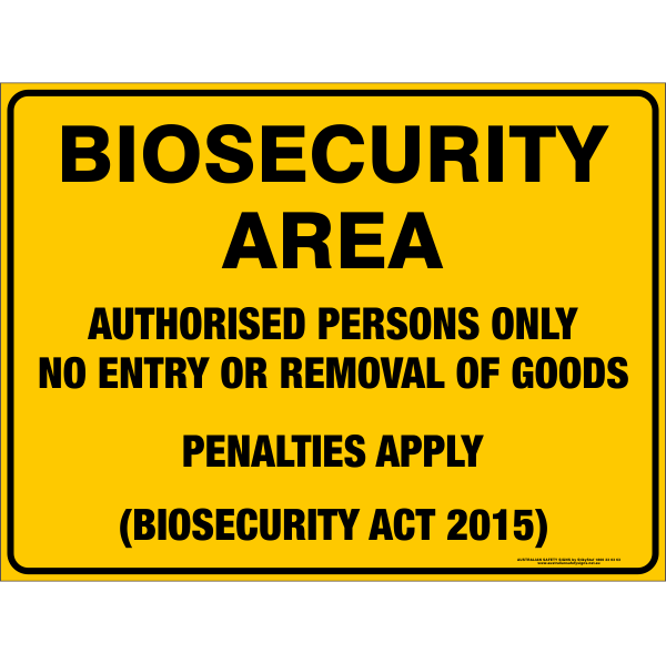 BIOSECURITY AREA - AUTHORISED PERSONS ONLY