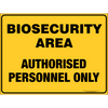 BIOSECURITY AREA AUTHORISED PERSONNEL ONLY