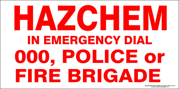 HAZCHEM SIGN IN EMERGENCY DIAL 000 POLICE OR FIRE BRIGADE