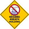 NO LONG BREATH HOLDING