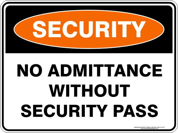 NO ADMITTANCE WITHOUT SECURITY PASS