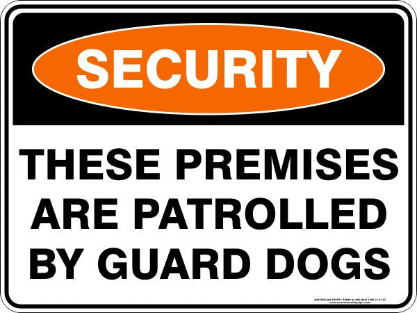 THESE PREMISES ARE PATROLLED BY GUARD DOGS