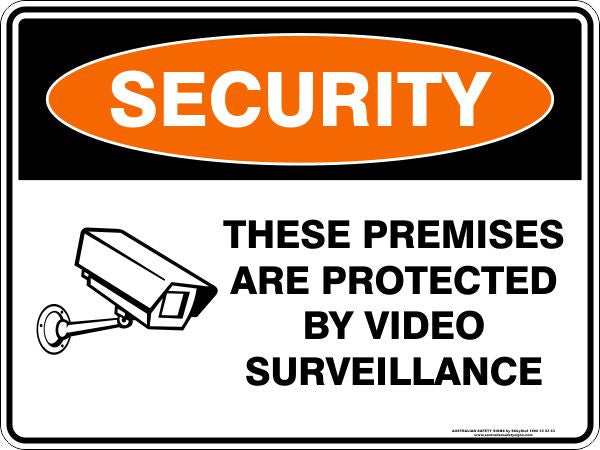 THESE PREMISES ARE PROTECTED BY VIDEO SURVEILLANCE