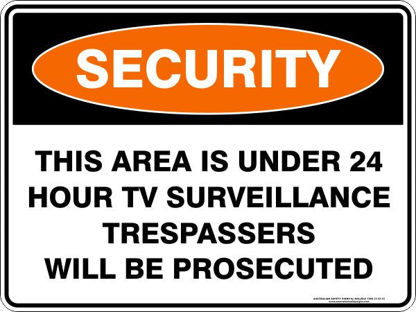 THIS AREA IS UNDER 24 HOUR TV SURVEILLANCE TRESPASSERS WILL BE PROSECUTED