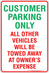 CUSTOMER PARKING ONLY ALL OTHER VEHICLES WILL BE TOWED AWAY AT OWNERS EXPENSE