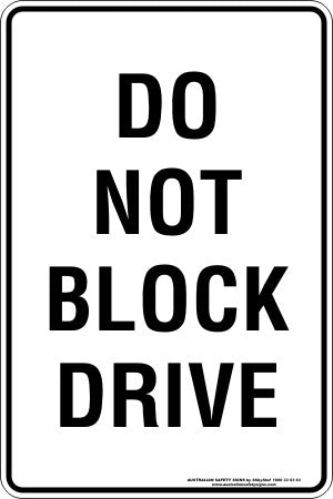 DO NOT BLOCK DRIVE