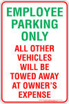 EMPLOYEE PARKING ONLY ALL OTHER VEHICLES WILL BE TOWED AWAY AT OWNERS EXPENSE