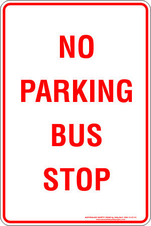 No Parking Bus Stop Australian Safety Signs