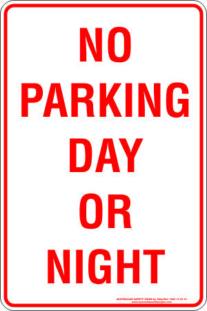 NO PARKING DAY OR NIGHT