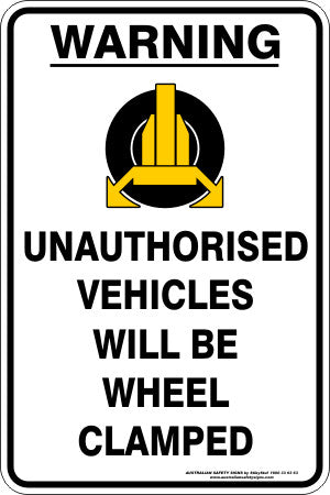 WARNING - UNAUTHORISED VEHICLES WILL BE WHEEL CLAMPED