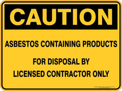 ASBESTOS CONTAINING PRODUCTS FOR DISPOSAL BY LICENSED CONTRACTOR ONLY