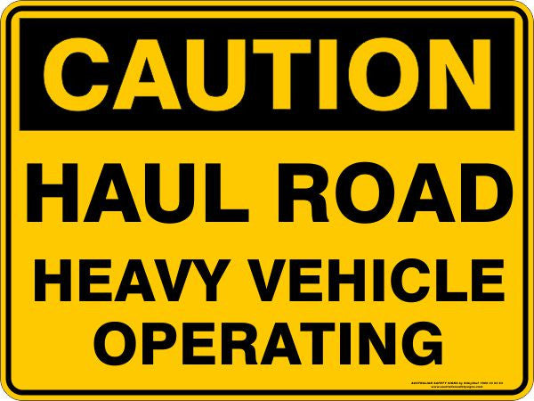 Haul Road Heavy Vehicle Operating Australian Safety Signs