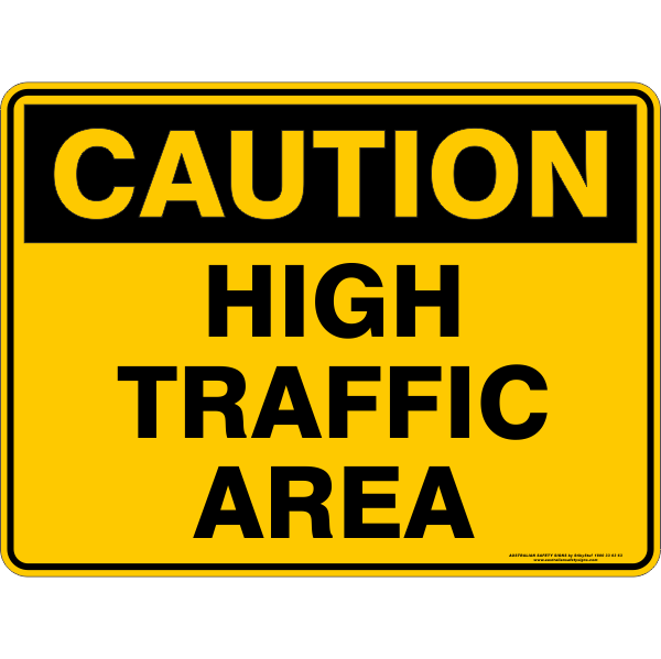 HIGH TRAFFIC AREA – Australian Safety Signs