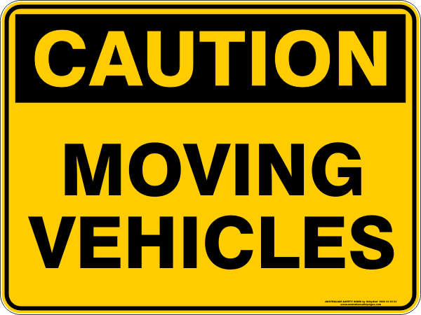 moving vehicles australian safety signs. Black Bedroom Furniture Sets. Home Design Ideas