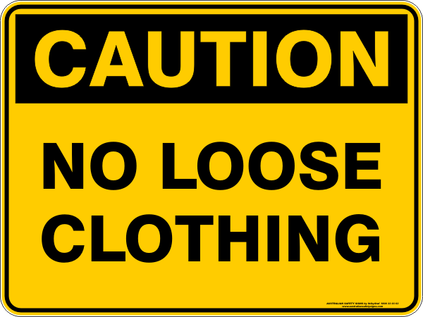 NO LOOSE CLOTHING