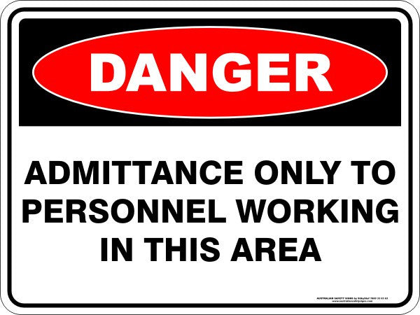 ADMITTANCE ONLY TO PERSONNEL WORKING IN THIS AREA
