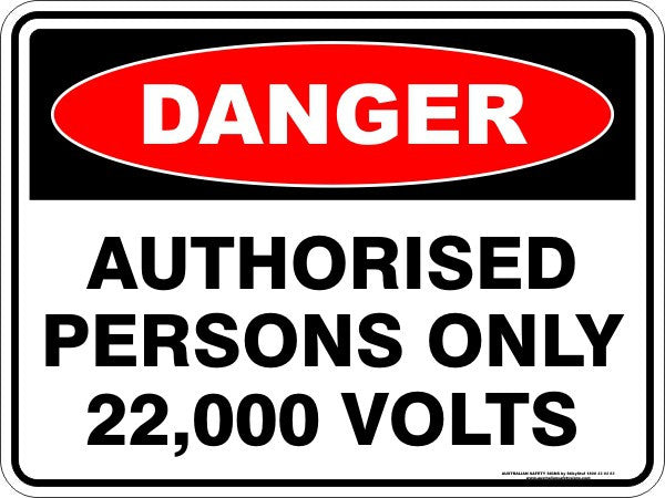 AUTHORISED PERSONS ONLY 22000 VOLTS