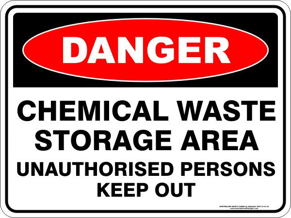 CHEMICAL WASTE STORAGE AREA UNAUTHORISED PERSONS KEEP OUT