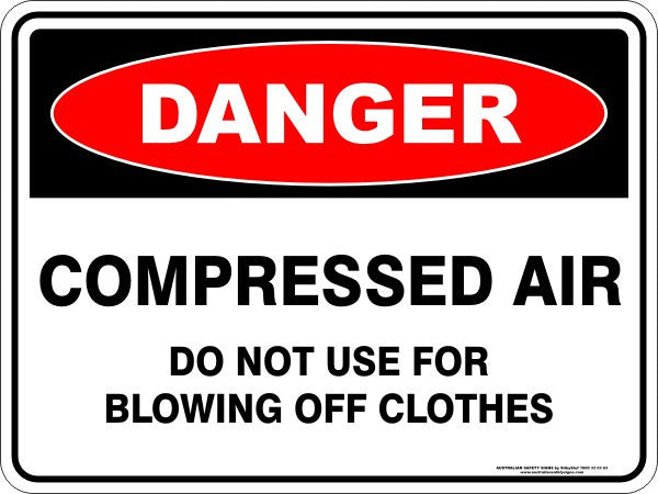 COMPRESSED AIR DO NOT USE FOR BLOWING OFF CLOTHES