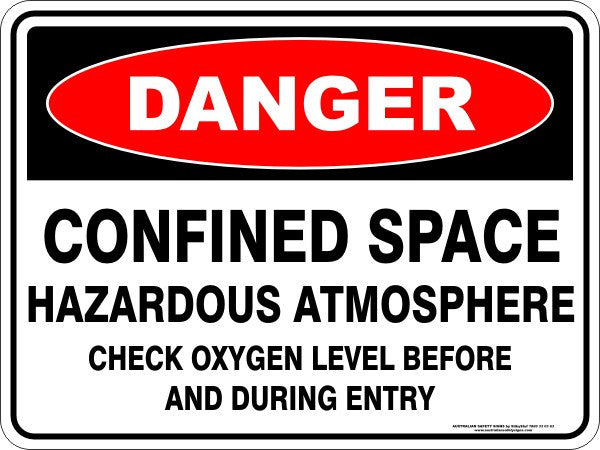 CONFINED SPACE HAZARDOUS ATMOSPHERE CHECK OXYGEN LEVEL BEFORE AND DURING ENTRY